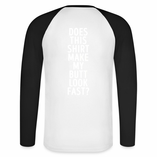 Does this shirt make my butt look fast? - Mannen baseballshirt lange mouw