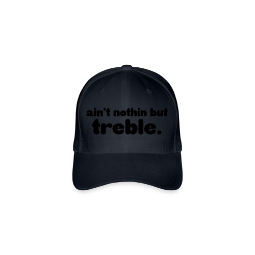 Ain't notin but treble - Flexfit Baseball Cap