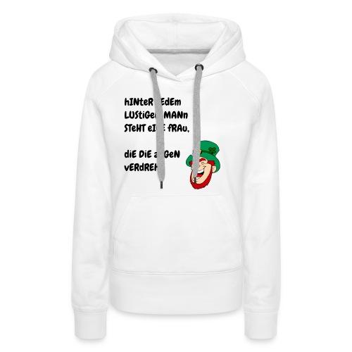 Hinter Jedem Lustigen Mann - Frauen Premium Hoodie