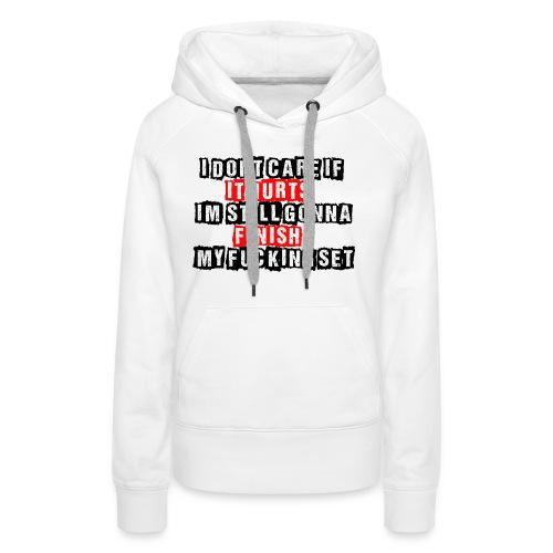 Hurts Gym Fitness Training Motivation Shirt - Frauen Premium Hoodie