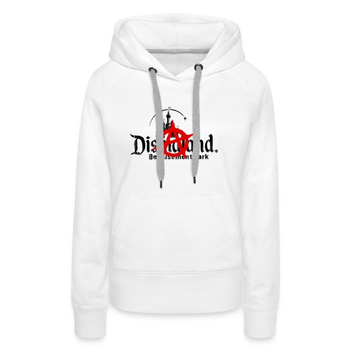 Anarchy ain't on sale(Dismaland unofficial gadget) - Women's Premium Hoodie
