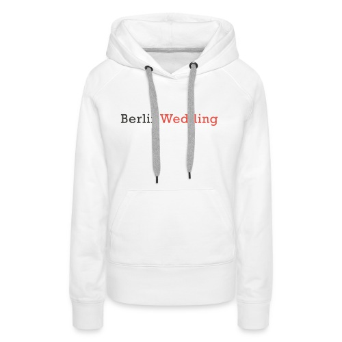 Berlin Wedding - Frauen Premium Hoodie