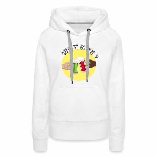WHY NOT ? (WN) - Sweat-shirt à capuche Premium pour femmes