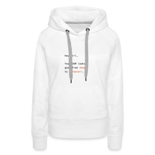 DOM looks good - Frauen Premium Hoodie