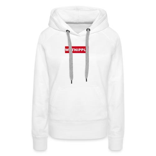 WETNIPPLE - Vrouwen Premium hoodie