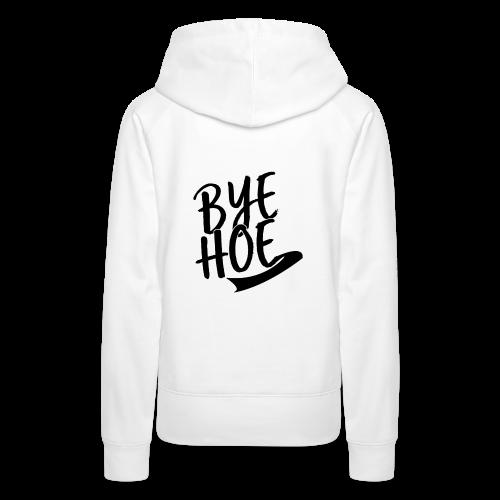 BYE HOE - Women's Premium Hoodie