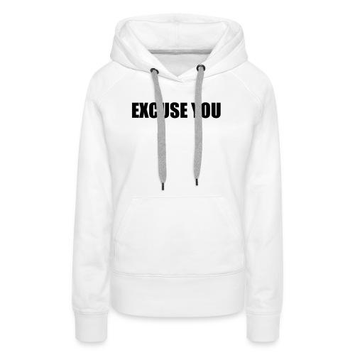 excuse you - Vrouwen Premium hoodie