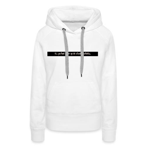 stoof - Vrouwen Premium hoodie