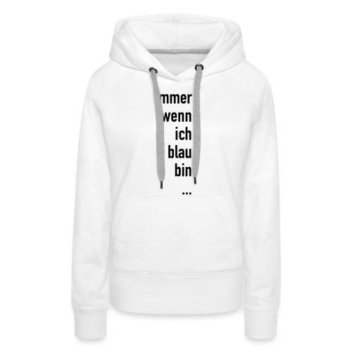 Blau Sein - Frauen Premium Hoodie