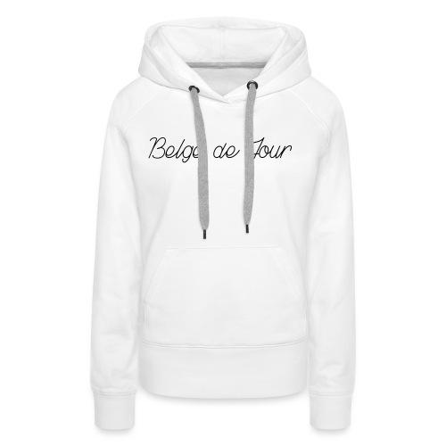 Belge de jour - Sweat-shirt à capuche Premium pour femmes