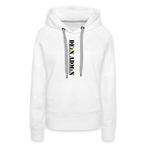 DEIN ADMIN - Motiv (schwarze Schrift) - Frauen Premium Hoodie