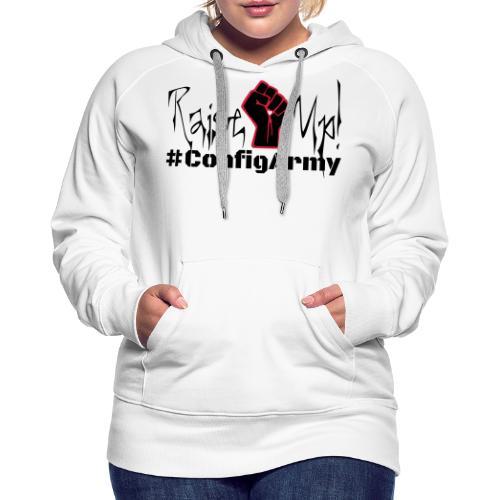 #ConfigArmy Raise Up! - Women's Premium Hoodie