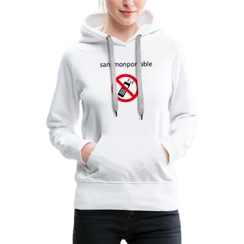Sans mon portable n°1 - Sweat-shirt à capuche Premium pour femmes
