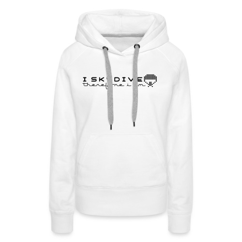 i_skydive_therefore_i_am - Women's Premium Hoodie