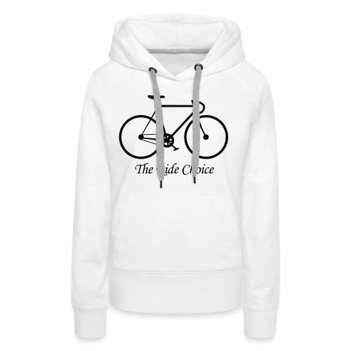 The Ride Choice! - Frauen Premium Hoodie