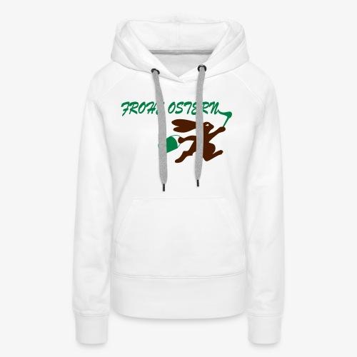 Frohe Ostern Bunny - Frauen Premium Hoodie