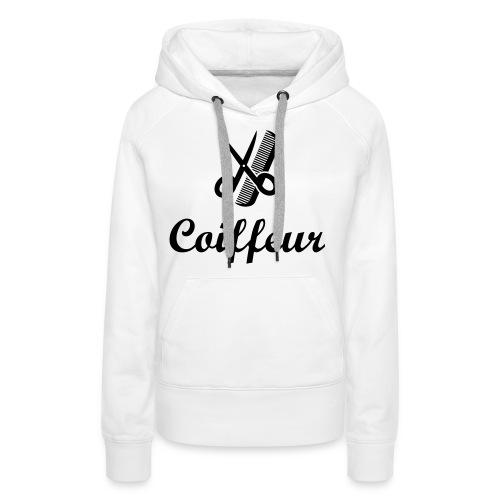 Coiffure / Coiffeur / Coiffeuse / Mode / Cheveux - Sweat-shirt à capuche Premium pour femmes