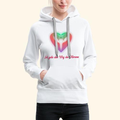 Ich gehe den Weg meines Herzens - Frauen Premium Hoodie