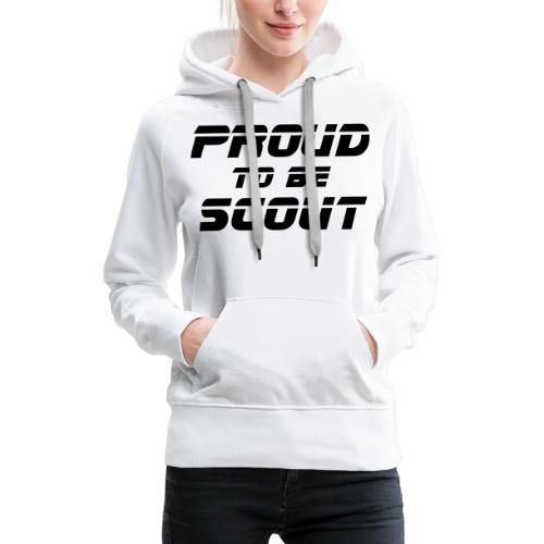 Proud to be scout Typo - Designfarbe frei wählbar - Frauen Premium Hoodie