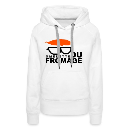 Omelette du fromage - Women's Premium Hoodie