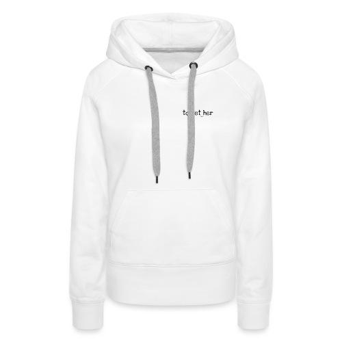 to_get_her - Frauen Premium Hoodie