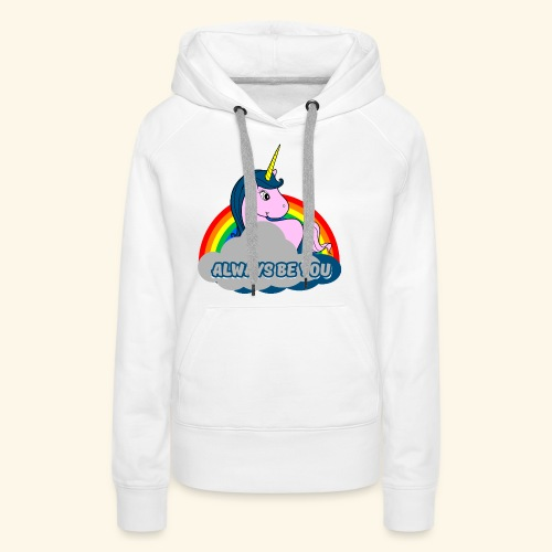 Always be you Einhorn T-Shirt - Frauen Premium Hoodie