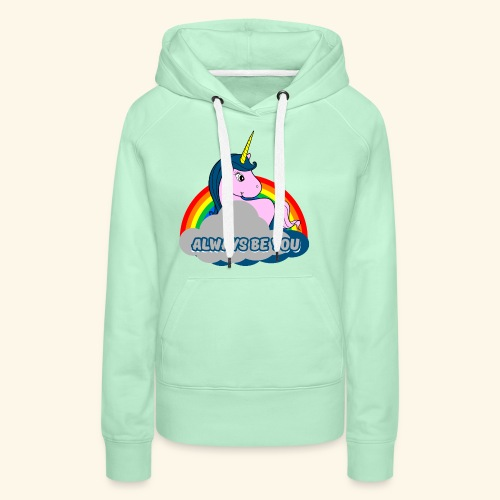 Always be you Einhorn T-Shirt - Frauen Premium Hoodie
