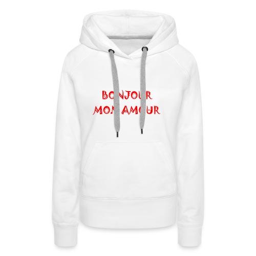 Bonjour mon amour - Sweat-shirt à capuche Premium pour femmes