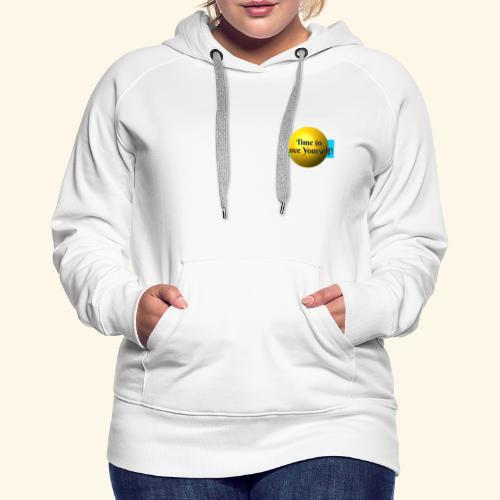 Time to Love Yourself - Frauen Premium Hoodie