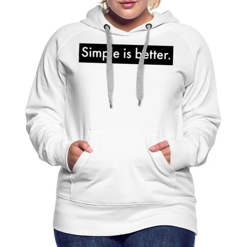 Simple Is Better - Women's Premium Hoodie