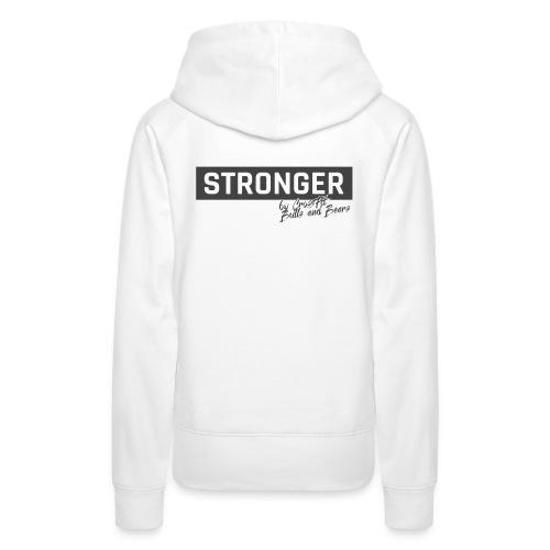 STRONGER - grey - Frauen Premium Hoodie
