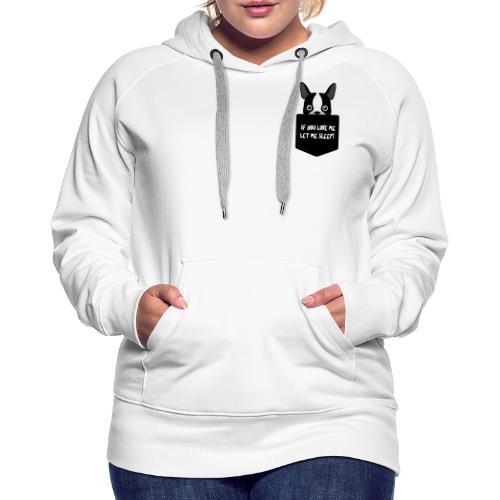 If You Love Me Let Me Sleep - Sweat-shirt à capuche Premium pour femmes