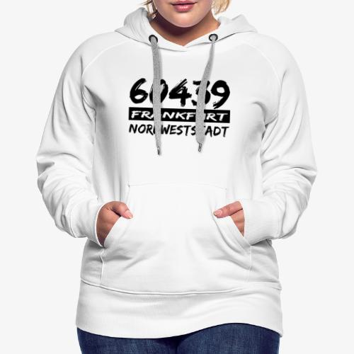 60439 Frankfurt Nordweststadt - Frauen Premium Hoodie