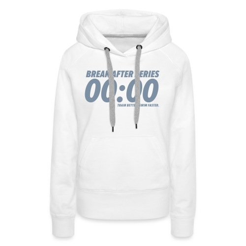 BREAK AFTER SERIES - Frauen Premium Hoodie