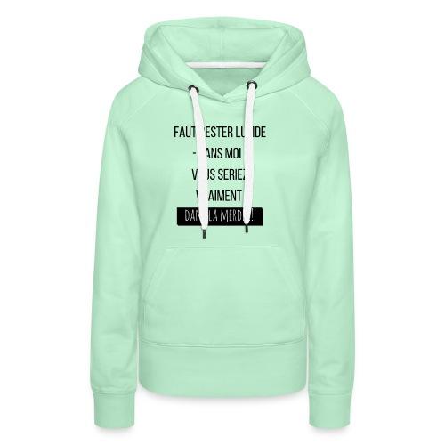 Je suis indispensable !!! - Sweat-shirt à capuche Premium pour femmes