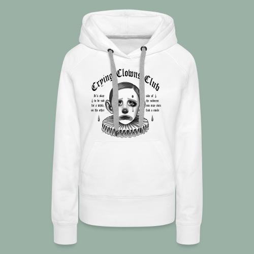 Crying Clowns Club - Black text - Dame Premium hættetrøje