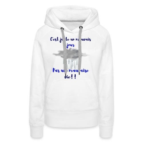 mauvais jour - Sweat-shirt à capuche Premium pour femmes