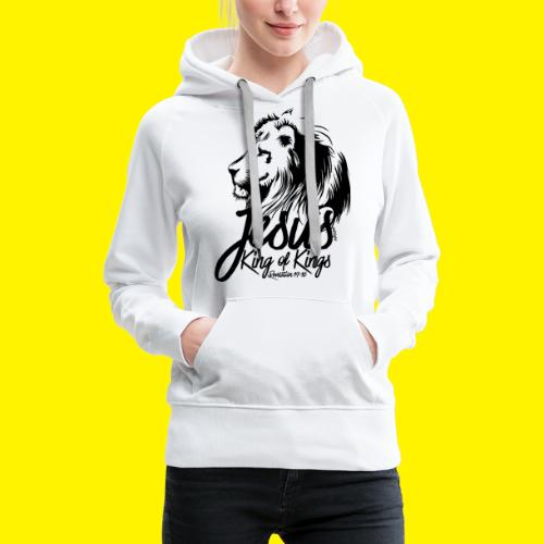 JESUS - KING OF KINGS - Revelations 19:16 - LION - Women's Premium Hoodie