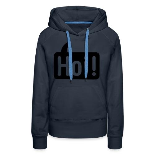 hoi front - Vrouwen Premium hoodie