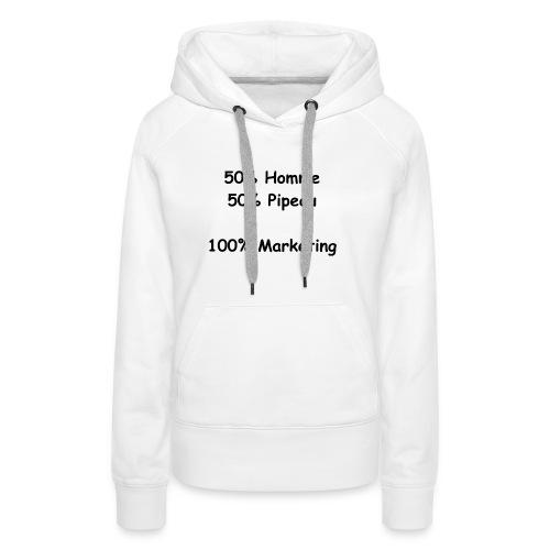 Homme, Pipeau & Marketing - Sweat-shirt à capuche Premium pour femmes
