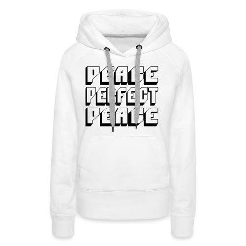 PEACE PERFECT PEACE - Women's Premium Hoodie