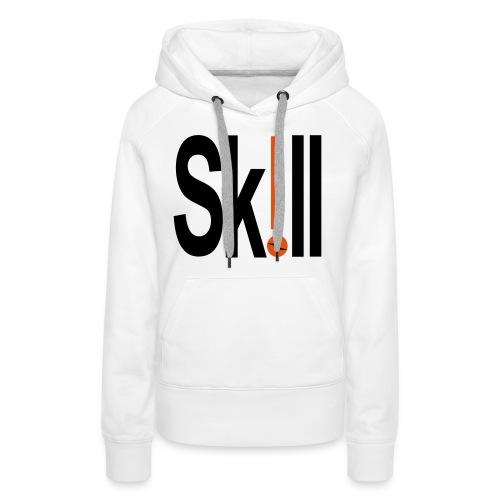 #Skill - Frauen Premium Hoodie