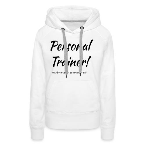 Personal Trainer - Frauen Premium Hoodie