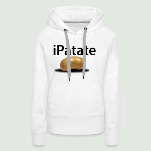 iPatate - Sweat-shirt à capuche Premium pour femmes
