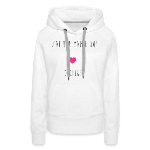 J'AI UNE MAMIE QUI DECHIRE - Sweat-shirt à capuche Premium pour femmes