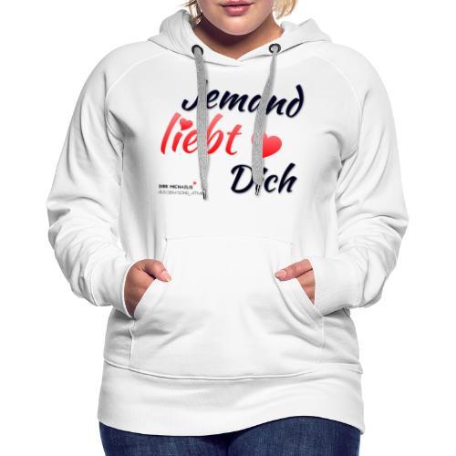 Jemand liebt Dich - limitierte Sammel-Edition - Frauen Premium Hoodie