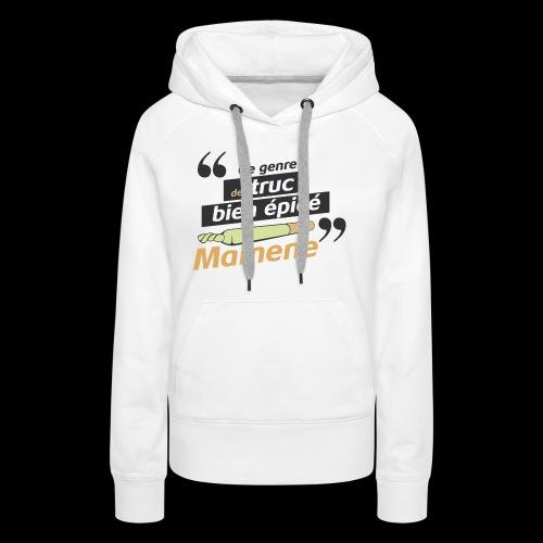 Ce genre de truc épicé, Mamene - Sweat-shirt à capuche Premium pour femmes