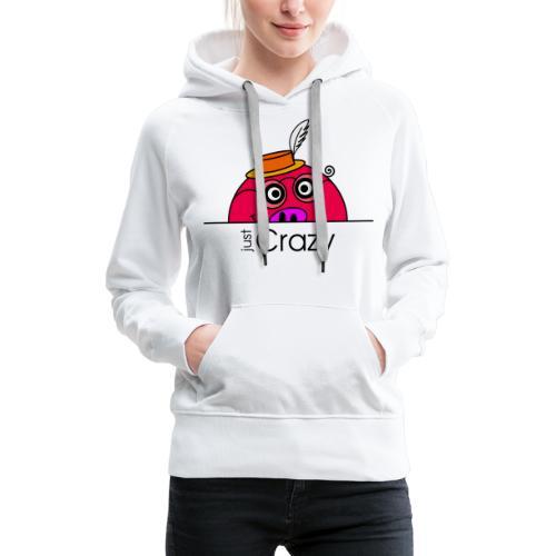 Happy Rosanna - « just Crazy » - c - Sweat-shirt à capuche Premium pour femmes