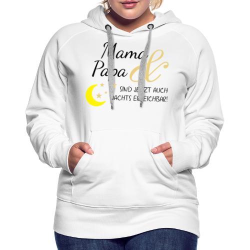 mama papa nachs erreichbar 01 - Frauen Premium Hoodie