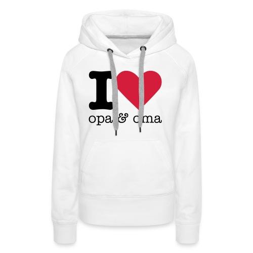 I Love Opa & Oma - Vrouwen Premium hoodie